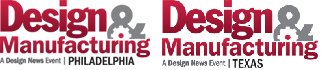 We're heading to Philly and Houston! Design & Manufacturing Philadelphia will take place Oct. 7-8, while Design & Manufacturing Texas will be in Houston Oct. 13-14. Get up close with the latest design and manufacturing technologies, meet qualified suppliers for your applications, and expand your network. Learn from experts at educational conferences and specialty events. Register today for our premier industry showcases in  Philadelphia and Texas!