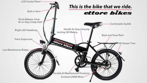 The Ettore Folding eBike is an electric bike that is reliable and cost-conscious. It includes a completely hidden electric drivetrain system and includes features to enhance riding. The bike is completely foldable in a matter of seconds and easy to take on buses or trains.