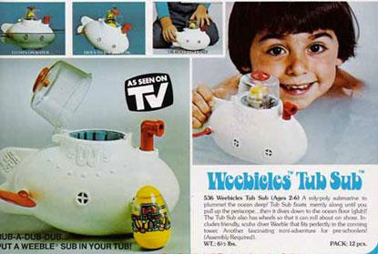 Weebles submarine advertisement: Look at the enthusiasm on the kid's face before having it crushed by her father. Tragic. (Picture from Vintage Flashback.)