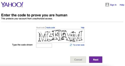The Completely Automated Public Turing test to tell Computers and Humans Apart -- Captcha -- is used by Yahoo to verify users are human and not bots.