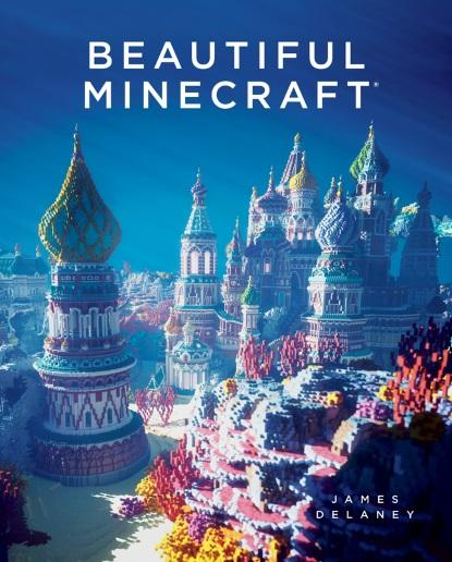Beautiful Minecraft by James Delaney (Source: No Starch Press)