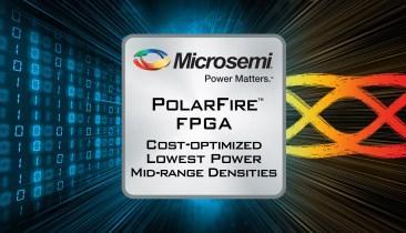 Microsemi's PolarFire FPGAs Target Mid-Range Markets