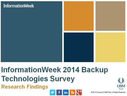 InformationWeek 2014 Backup Technologies Survey