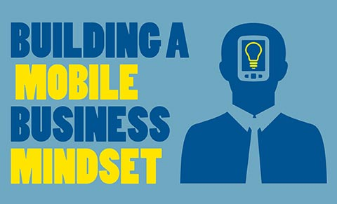 Building a Mobile Business Mindset