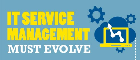 IT Service Management Must Evolve