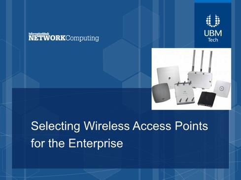 Selecting Wireless Access Points For The Enterprise