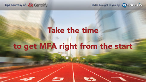 Take the time to get MFA right from the start