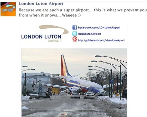 London Luton Airport London Luton Airport learned the hard way to think before you post on Facebook. The airline posted a photo of a crashed airplane with a comment that read, 'Because we are such a super airport ... this is what we prevent you from when it snows ... Weeeee :)' The problem: The 2005 plane crash depicted in the image killed a six-year-old boy. The airport drew ire from Facebook followers, and subsequently issued an apology.