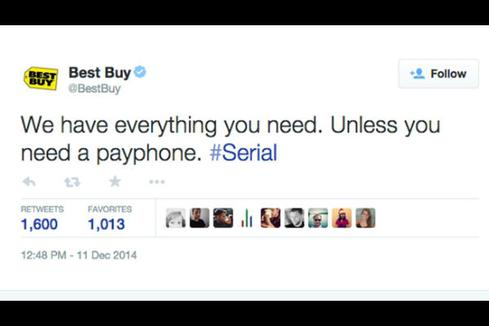 3. Best Buy's murder joke   Best Buy apologized after tweeting a joke earlier this month related to the popular podcast 'Serial,' which investigates the real-life murder of a teenager in 1999. The tweet, which the company has since deleted, read, 'We have everything you need. Unless you need a payphone. #Serial.'   The tweet alludes to a key element of the case against the murder suspect -- a payphone in the parking lot of a Best Buy that the suspect allegedly used to call for a ride following the murder. 'Serial' tries to answer the question of whether or not the payphone existed.   The tweet immediately sparked outrage on Twitter, and a few hours later the company apologized: 'We deeply apologize for our earlier tweet about Serial. It lacked good judgment and doesn't reflect the values of our company. We are sorry.'