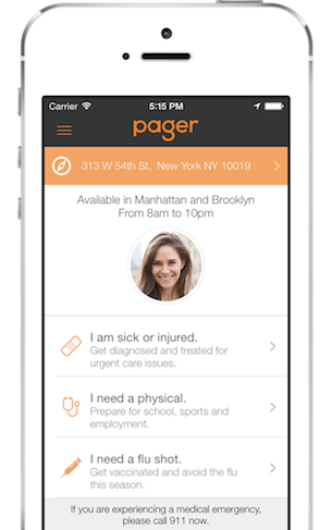 Pager Founded by a member of the original team behind Uber, Pager brings old-fashioned doctor house calls back, courtesy of today's mobile and scheduling software.  Currently  available only to iPhone users in Manhattan and Brooklyn, the company said it plans to expand to Android and other areas and is currently recruiting clinicians. The first visit costs $49; subsequent doctor visits start at $199. Pager also focuses on improving patient wellness.   (Image: Pager)