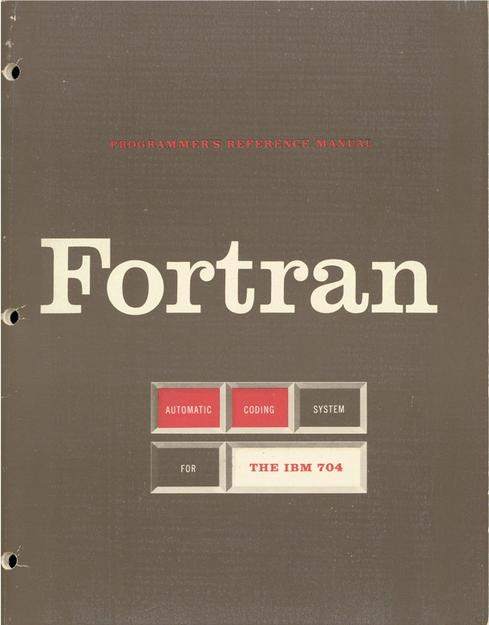 Fortran: Where general-purpose programming began.